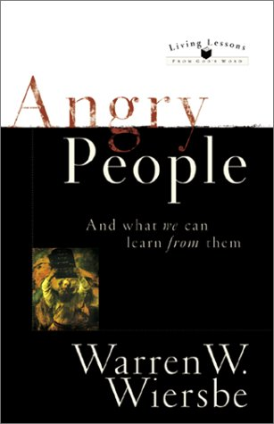 Angry People and What We Can Learn from Them (Living Lessons from God's Word)