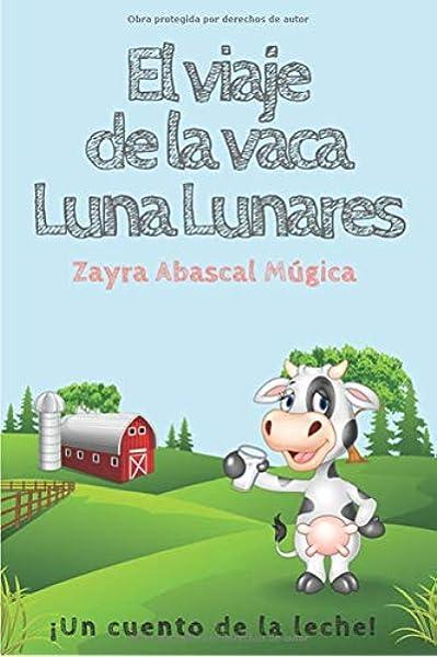 El viaje de la vaca Luna Lunares: ¡Un cuento de la leche!: Amazon ...
