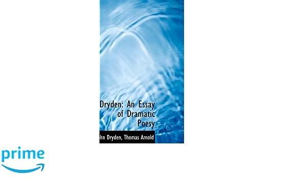 dryden an essay of dramatic poesy john dryden  dryden an essay of dramatic poesy john dryden 9781103846047 com books