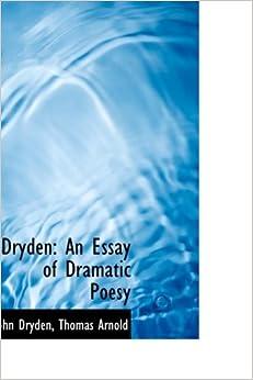 Dryden: An Essay of Dramatic Poesy: John Dryden: 9781103846047 ...