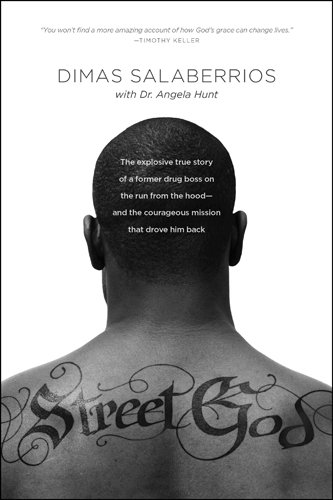 (Street God: The Explosive True Story of a Former Drug Boss on the Run from the Hood--and the Courageous Mission That Drove Him Back)