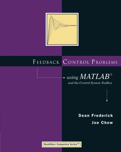 Feedback Control Problems Using MATLAB and the Control System Toolbox (Bookware Companion Series) (Bookware Companion (Paperback))