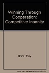 Winning Through Cooperation: Competitive Insanity