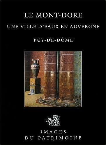 Lire Le Mont-Dore,une Ville d'Eau en Auvergne N 175 pdf