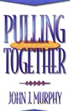 Pulling Together, John J. Murphy, 0922066922