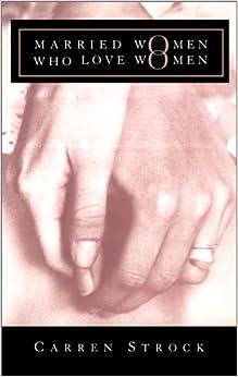 Married Women Who Love Women: Second Edition por Carren Strock epub
