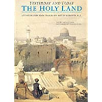The Holy Land Yesterday and Today: Lithographs and