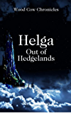 Helga: Out of Hedgelands (Wood Cow Chronicles Book 1)