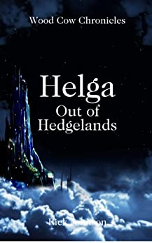 Helga: Out of Hedgelands (Wood Cow Chronicles Book 1) by [Johnson, Rick]