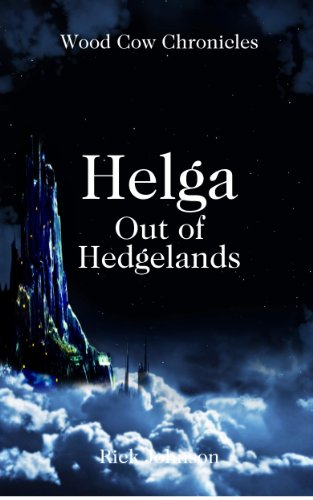 Book: Helga - Out of Hedgelands (Wood Cow Chronicles) by Rick Johnson