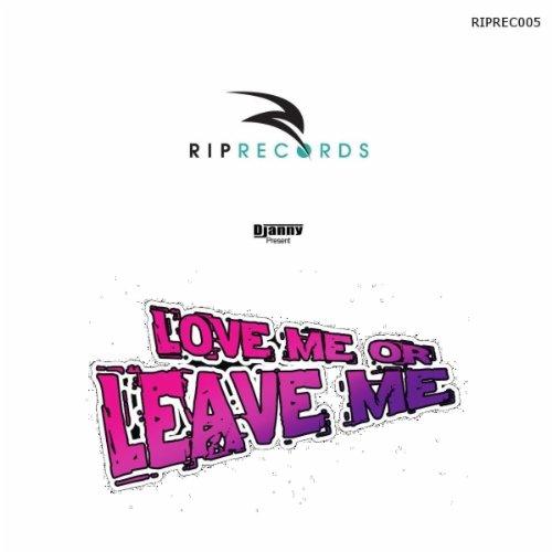 Love Me or Leave Me (Max B. Grant Mix) (Leave Max)