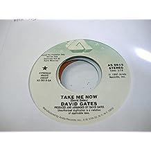DAVID GATES 45 RPM Take Me Now / Same