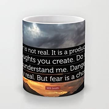 Tea Mugs Will Smith Quote Fear Is Not Real It Is A Product Of