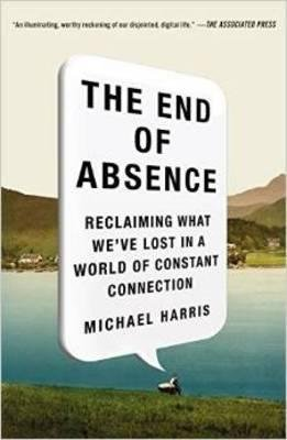 Download Reclaiming What We've Lost in a World of Constant Connection The End of Absence (Paperback) - Common PDF