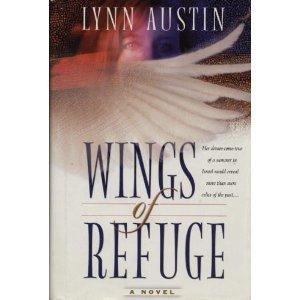 Wings of Refuge by Lynn Austin (2000-08-01)