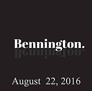 Bennington, August 22, 2016 Radio/TV Program