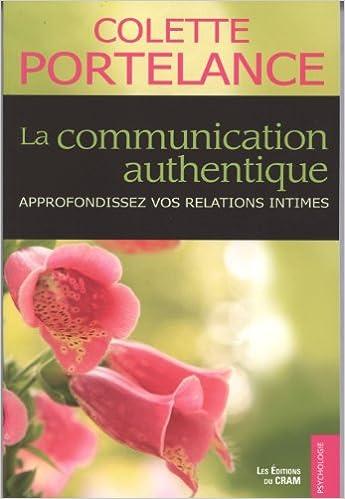 Lire en ligne La communication authentique - Approfondissez vos relations intimes pdf ebook