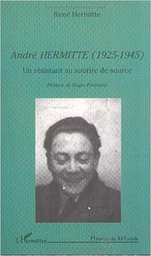 En ligne Andre hermitte (1925-1945). un resistant au sourire de source pdf