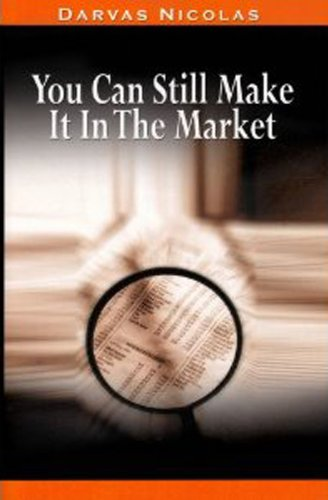You Can Still Make It In The Market by Nicolas Darvas (the author of How I Made 2,000,000 In The Stock Market)