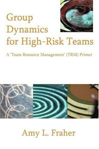 Group Dynamics for High-Risk Teams: A 'Team Resource Management' (TRM) Primer