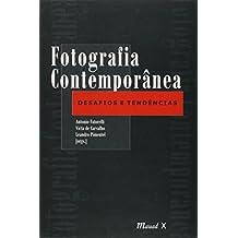 Fotografia Contemporânea. Desafios E Tendências