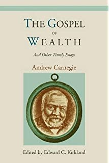 the gospel of wealth essays and other writings penguin classics the gospel of wealth and other timely essays