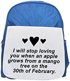 I Will Stop Loving You When AN Apple grows from a mango Tree On The 30th of February Printed Kid s Blue Backpack, Cute de mochilas, Cute Small de mochilas, ...