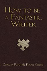 How To Be A Fantastic Writer