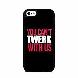"""You Can't TWERK With Us""- Mean Girls Case Back Cover (iPhone 5c Black - Plastic)"