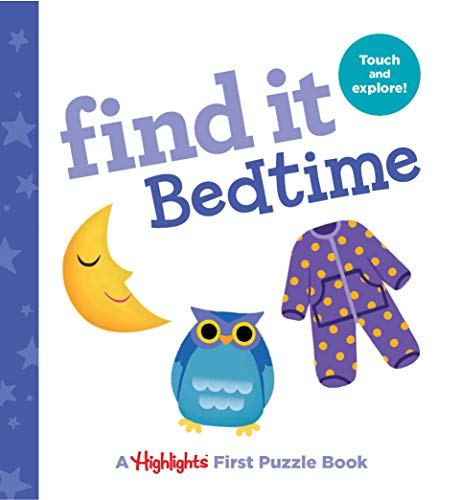 Find It Bedtime: Baby's First Puzzle Book (Highlights(TM) Find It Board Books)