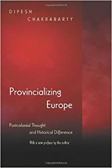 Provincializing Europe: Postcolonial Thought And Historical Difference por Dipesh Chakrabarty epub