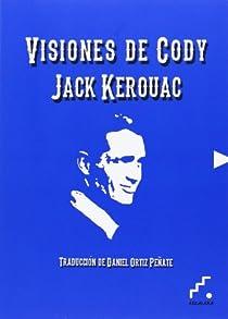 Visiones de Cody par Kerouac
