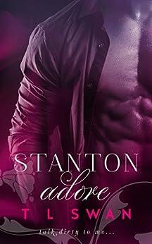 Stanton Adore: (Stanton #1) by [Swan, T L]