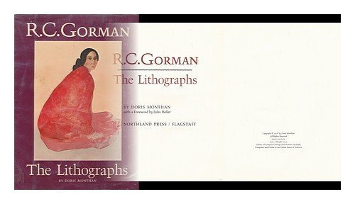 R.C. Gorman: The Lithographs 1st edition by Monthan, Doris (1978) Hardcover