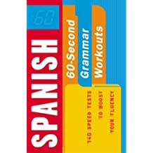 60-Second Spanish Grammar Workout: 140 Speed Tests to Boost Your Fluency