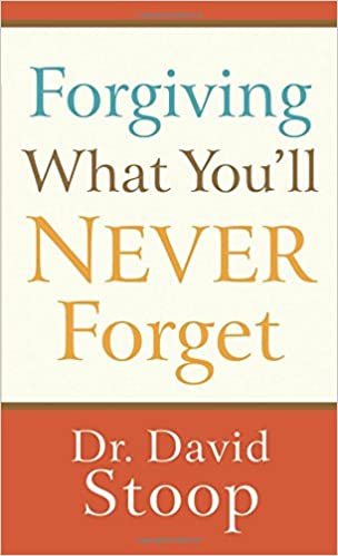 Forgiving What You'll Never Forget: Dr  David Stoop