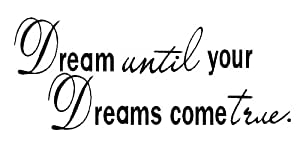 Dream Until Your Dreams Come True Wall Famous Remark Transfer Vinyl Sticker Decal