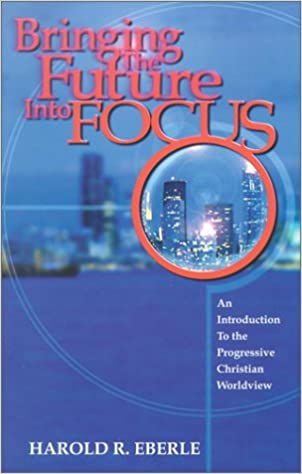 Bringing the future into focus harold r eberle 9781882523207 bringing the future into focus harold r eberle 9781882523207 amazon books fandeluxe Choice Image