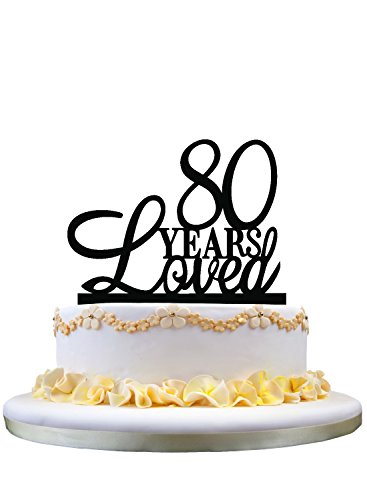 80 Years Loved Cake Topper Classy 80th Birthday Anniversary