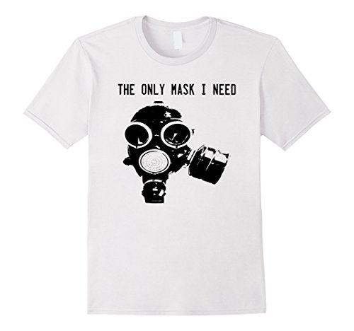 Survivalist Costume Halloween (Mens The Only Mask I Need Gas Mask Survivalist T-Shirt Small)