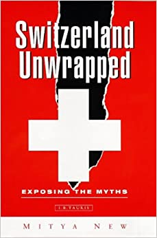 Book Switzerland Unwrapped: Exposing the Myths