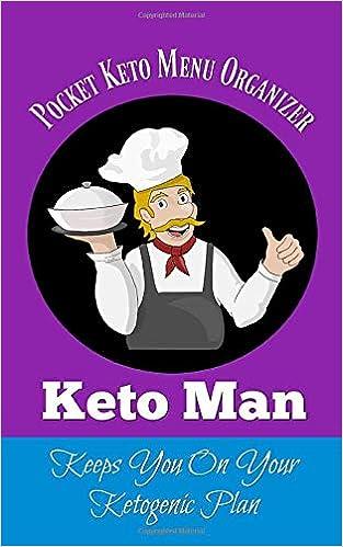 Pocket Keto Menu Organizer, Keto Man Keeps You On Your Ketogenic Plan: Fun Keto Diet Notebook, Tracks your menu ideas, shopping lists, favorite recipes and progress tracker.