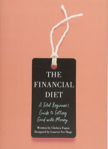 The Financial Diet: A Total Beginner's Guide to Getting Good with Money ()