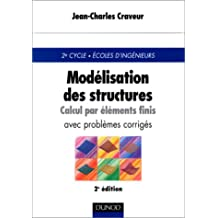 MODELISATION DES STRUCTURES CALCUL PAR ELEMENTS FINIS 3EME EDITION : COURS ET EXERCICES CORRIGES