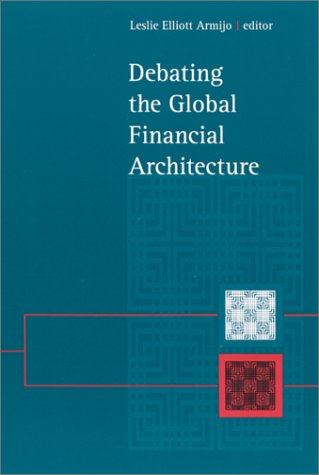 Debating the Global Financial Architecture (SUNY series in Global Politics) ebook