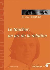 Le toucher, un art de la relation par Christian Hiéronimus