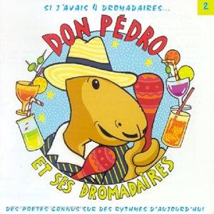 Don Pedro et ses dromadaires