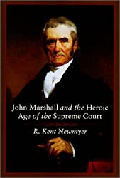 John Marshall and the Heroic Age of the Supreme Court (Southern Biography)