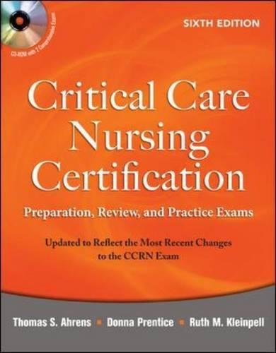 Critical Care Nursing Certification: Preparation, Review, and Practice Exams, Sixth Edition (Critical Care Certification (Ahrens)) by McGraw-Hill Education / Medical