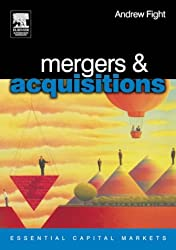 Mergers and Acquisitions (Essential Capital Markets)
